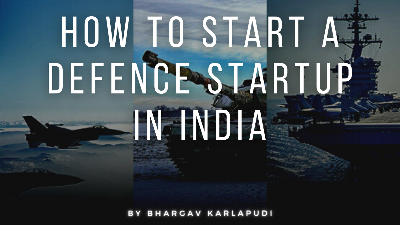 How To Start A Defence Startup In India