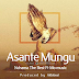 AUDIO | Nchama The Best Ft Mo Music - Asante Mungu | Download