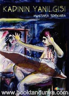 Mustafa Topkara - Kadının Yanılgısı