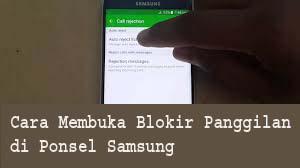 Cara Membuka Blokir Panggilan di Ponsel Samsung