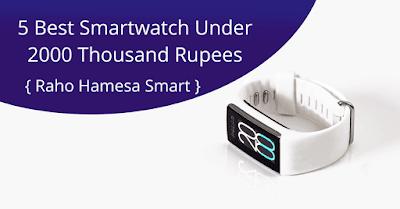 5 Best Smartwatches In India Under 2000