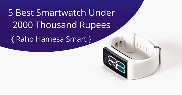 5 Best Smartwatch Under 2000 Thousand Rupees 2020