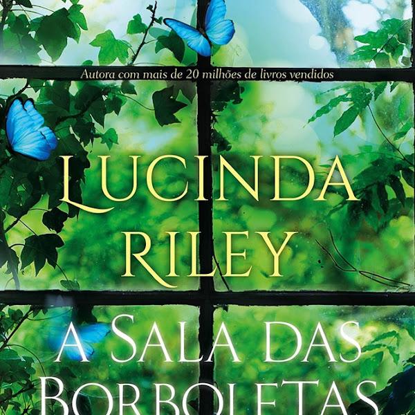 [LANÇAMENTO] A Sala das Borboletas de Lucinda Riley