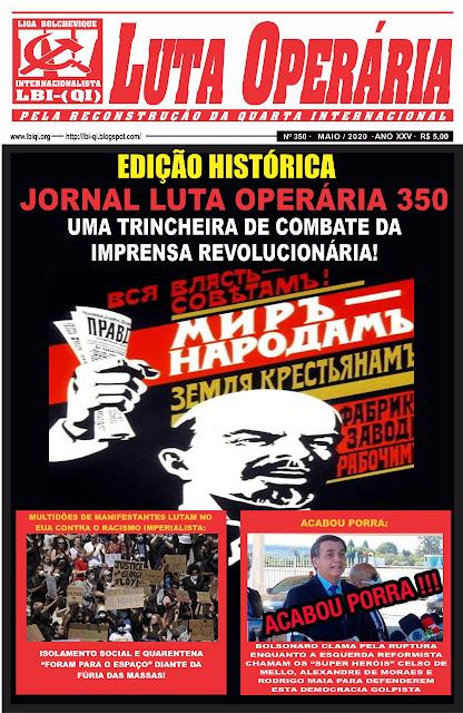 LEIA A EDIÇÃO HISTÓRICA COMEMORATIVA DOS 350 NÚMEROS DO JORNAL LUTA OPERÁRIA, MAIO/2020!
