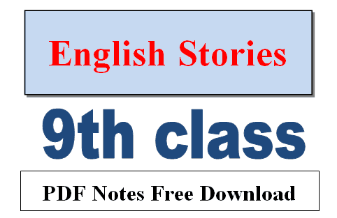 stories for 9th class in English