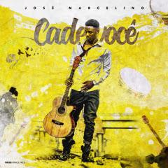 José Marcelino - Cade Você [Samba]  (2o18) - [WWW.MUSICAVIVAFM.BLOGSPOT.COM]