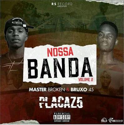 PlacaZ5 - Nossa Banda Vol.II (Mixtape) 2019...