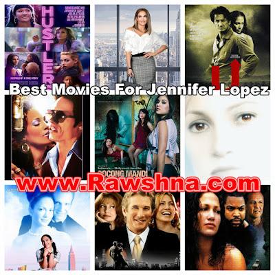 شاهد أفضل افلام جينيفر لوبيز على الاطلاق  شاهد قائمة افلام جينيفر لوبيز الافضل والاروع  معلومات عن جينيفر لوبيز | Jennifer Lopez
