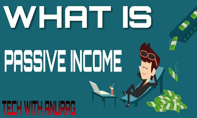 Passive Income Kya Hain | Passive Income Se Paise Kaise Kamaye