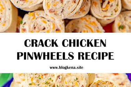 CRACK CHICKEN PINWHEELS
