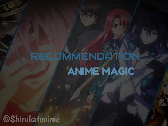 Yo Minna San Sekarang Admin Juga Merekomendasikan Sendiri Anime Magic Yang Tepat Untuk Kalian Pada Tahun Ini Beberapa Mungkin Sudah Tonton