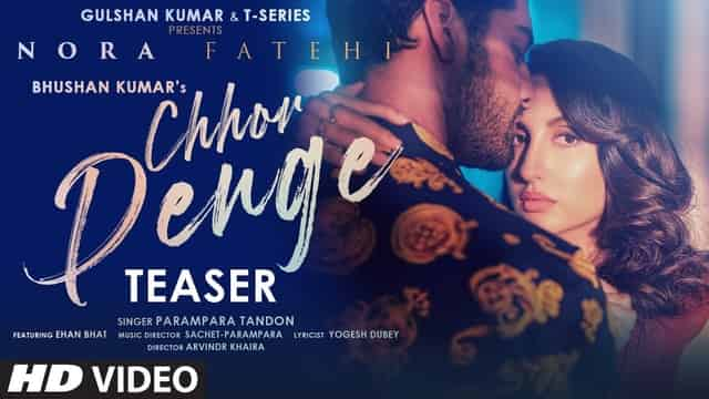 छोड़ देंगे Chhor Denge Lyrics In Hindi - Nora Fatehi