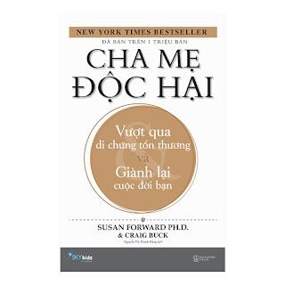 Cha Mẹ Độc Hại - Vượt Qua Di Chứng Tổn Thương Và Giành Lại Cuộc Đời Bạn ebook AWZ3/EPUB/PDF/PRC/MOBI