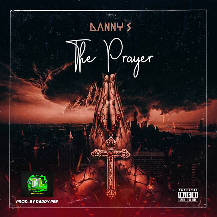 danny-s-the-prayer-prod-by-daddy-pee-mp3-download