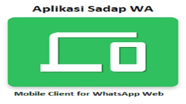Aplikasi Sadap WA Mobile Client for WhatsApp Web