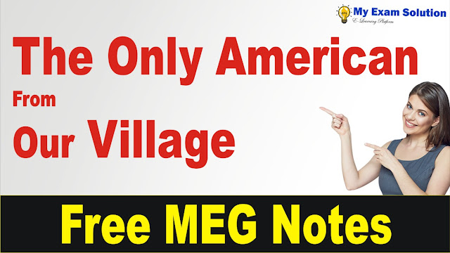 The Only American from Our Village; The Only American from Our Village Summary  pdf; The Only American from Our Village summary in hindi;  meg 07,