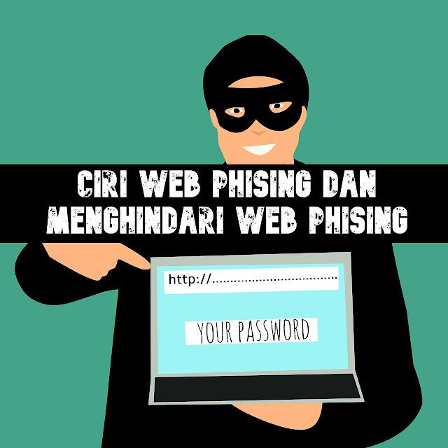 Ciri Web Phising Dan Menghindari Web Phising