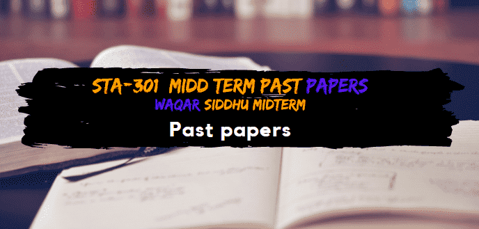 STA-301 Midterm Past Papers  Waqar Siddhu Solved