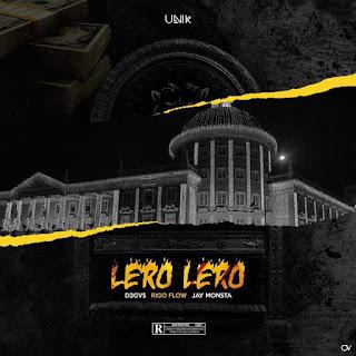 B-UNIK (D3gvs x Rigo Flow x Jay Monsta) - Lero Lero (Rap) [Baixar/Download] 2019 MP3