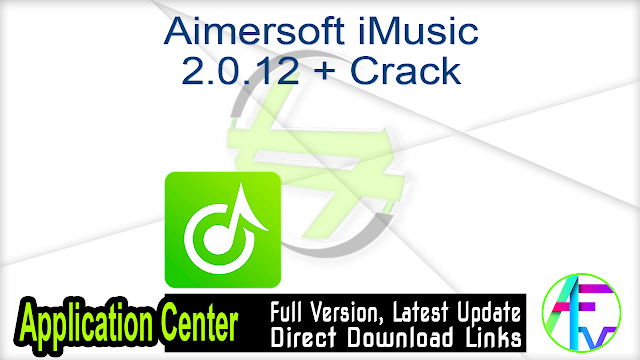 Aimersoft iMusic 2.0.12 + Crack