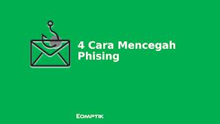 4 Cara Mencegah Phising Untuk Keamanan Akun Kamu
