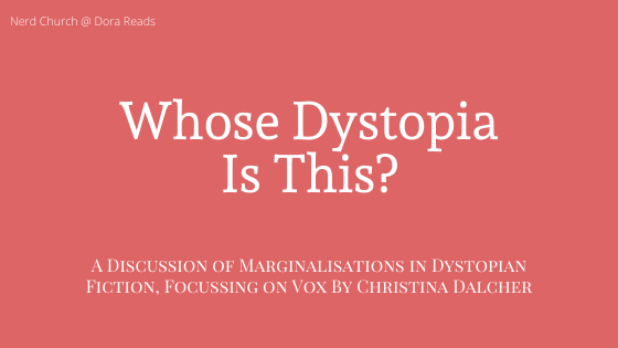 Title image - white writing on a pink background: Whose Dystopia Is This? A Discussion of Marginalisations in Dystopian Fiction, Focussing On Vox By Christina Dalcher