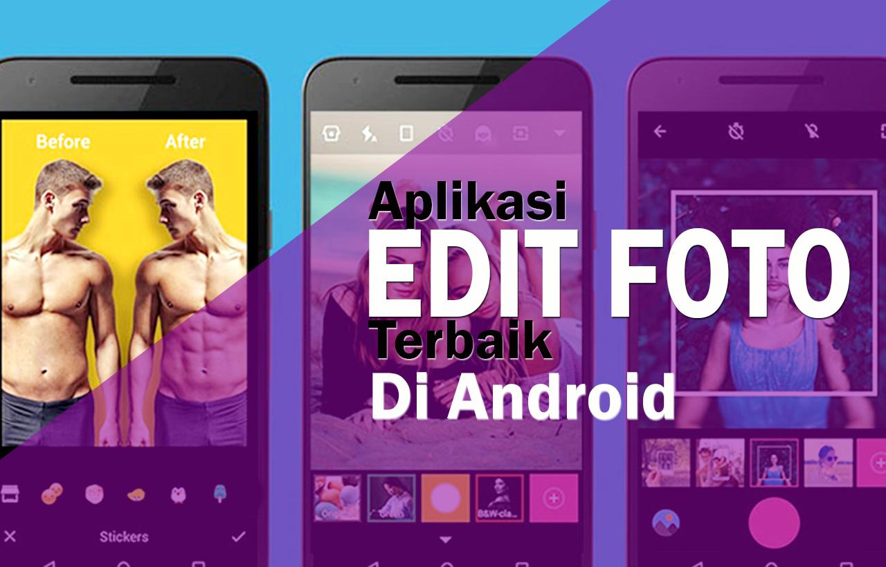 Aplikasi Edit Foto Di Android, Editing Foto Jadi Kekinian ...