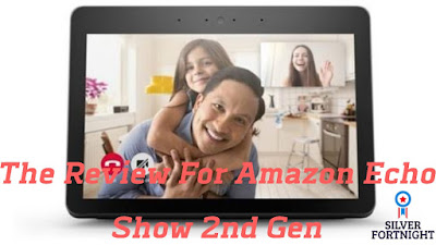 The Review For Amazon Echo Show 2nd Gen
