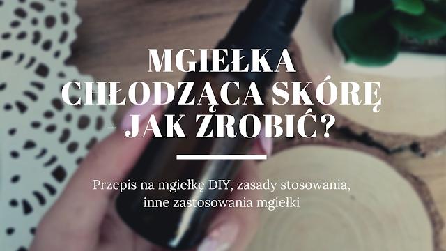 Mgiełka chłodząca skórę DIY - przepis