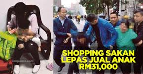Thumbnail image for Shopping Sakan Lepas Jual Anak RM31,000