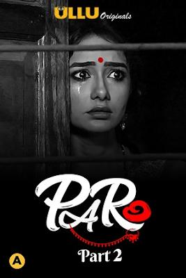 Paro (2021) (Part 2) Ullu Hindi WEB Series 720p x264 | 720p HEVC