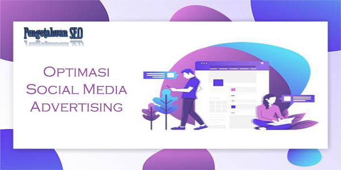 Optimisasi Social Media Advertising