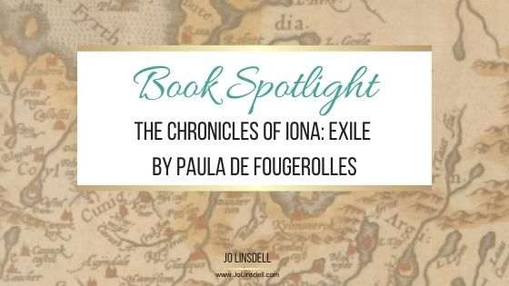 Book Spotlight: The Chronicles of Iona Exile by Paula de Fougerolles #TheWriteReads #BlogTour #TheChroniclesOfIona