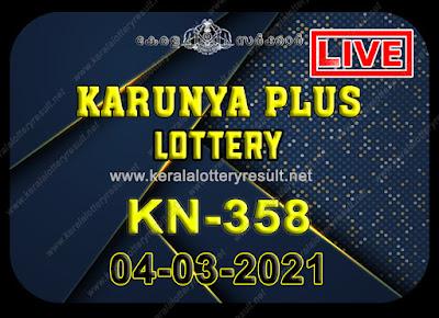 Kerala Lottery Result Karunya plus KN-358 04.03.2021,Karunya plus KN-358 , Karunya 04-03.2021 Karunya Result, kerala lottery result, lottery result kerala, lottery today result, today kerala lottery, lottery results kerala, lottery result today kerala, kerala lottery result today, today lottery results kerala, kerala lottery today results, kerala lottery live, kerala lottery today live, live lottery results