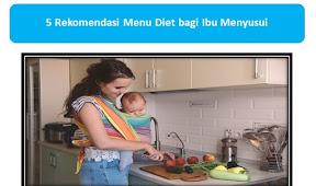 Turunkan Berat Badan, Ini 5 Rekomendasi Menu Diet bagi Ibu Menyusui