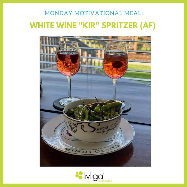 Monday Motivational Meal - White Wine Kir Spritzer