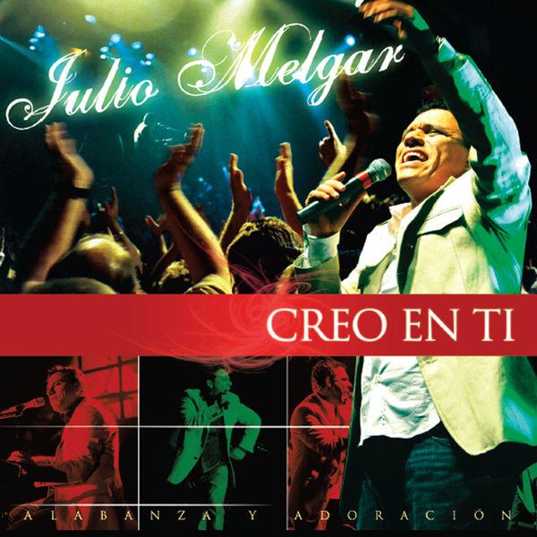 Julio Melgar – Creo en Ti 2013