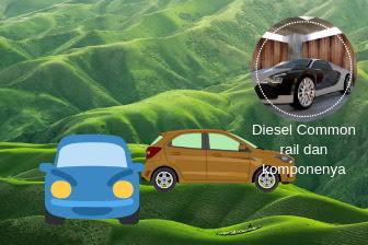 Diesel common rail dan komponen komponenya