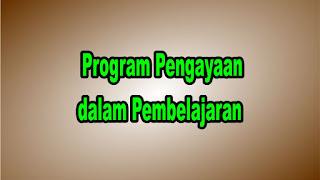 Program Pengayaan dalam Pembelajaran