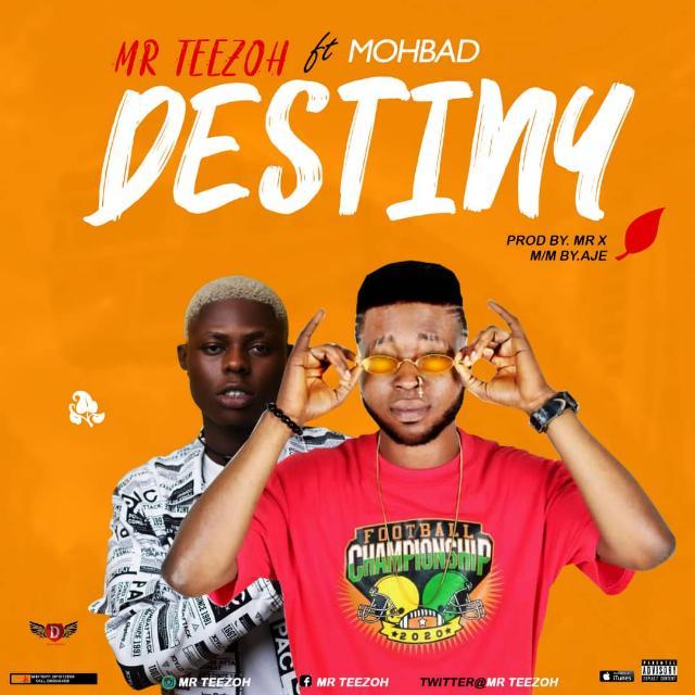 [Music]  Mr Teezoh ft Mohbad - Destiny
