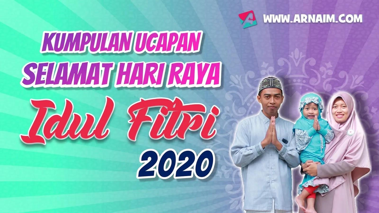 ARNAIM.COM - KUMPULAN UCAPAN SELAMAT HARI RAYA IDUL FITRI 2020