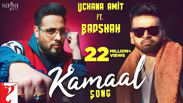 KAMAAL SONG BY UCHANA AMIT AND BADSHAH  NEW HINDI SONG
