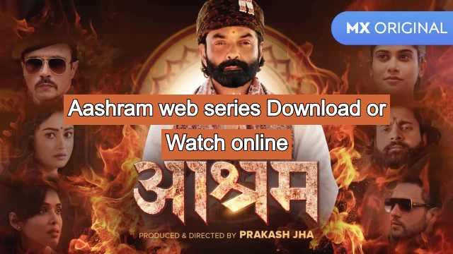 Aashram Web Series Download or Watch Online: Review, Cast, Plot