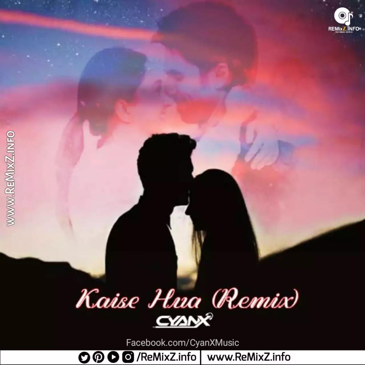 kaise-hua-remix-cyanx