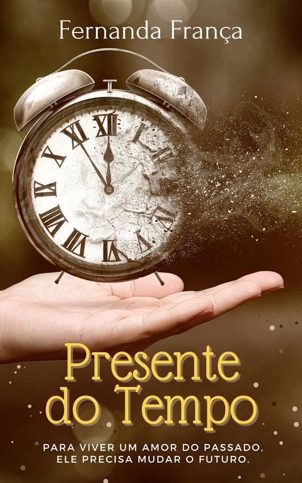 [Lançamento] Presente do Tempo - Fernanda França