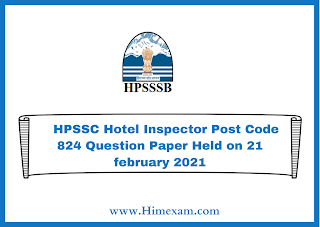 HPSSC Hotel Inspector Post Code 824 Question Paper Held on 21 february 2021