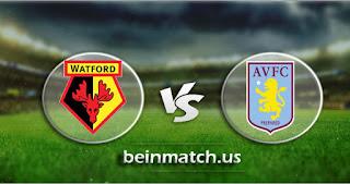 مشاهدة مباراة أستون فيلا وواتفورد بث مباشر اليوم 21-01-2020 في الدوري الانجليزي