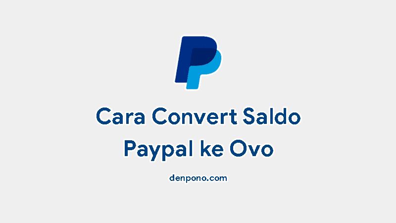 Cara Transfer dan Convert Paypal ke OVO Terbaru