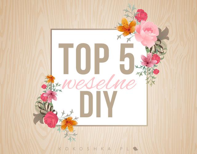 DIY: Top 5 pomysłów na wesele