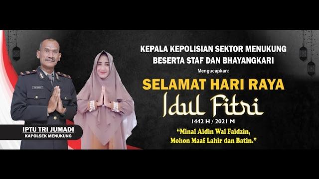Kapolsek Menukung IPTU Tr Jumadi Mengucapkan Selamat Hari Raya Idul Fitri